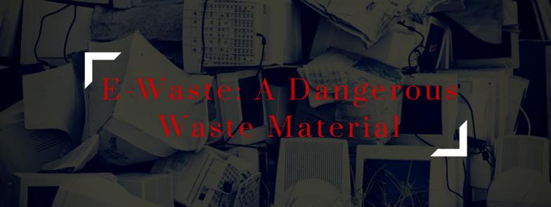 E-Waste: A Dangerous Waste Material - Newcastle Skip Bins - Skip bin hire, Skip bins Newcastle, Newcastle skip bins