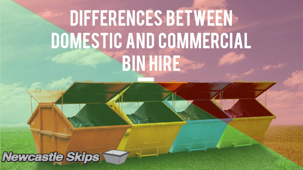 Differences between Domestic and Commercial Bin Hire - Skip bin hire