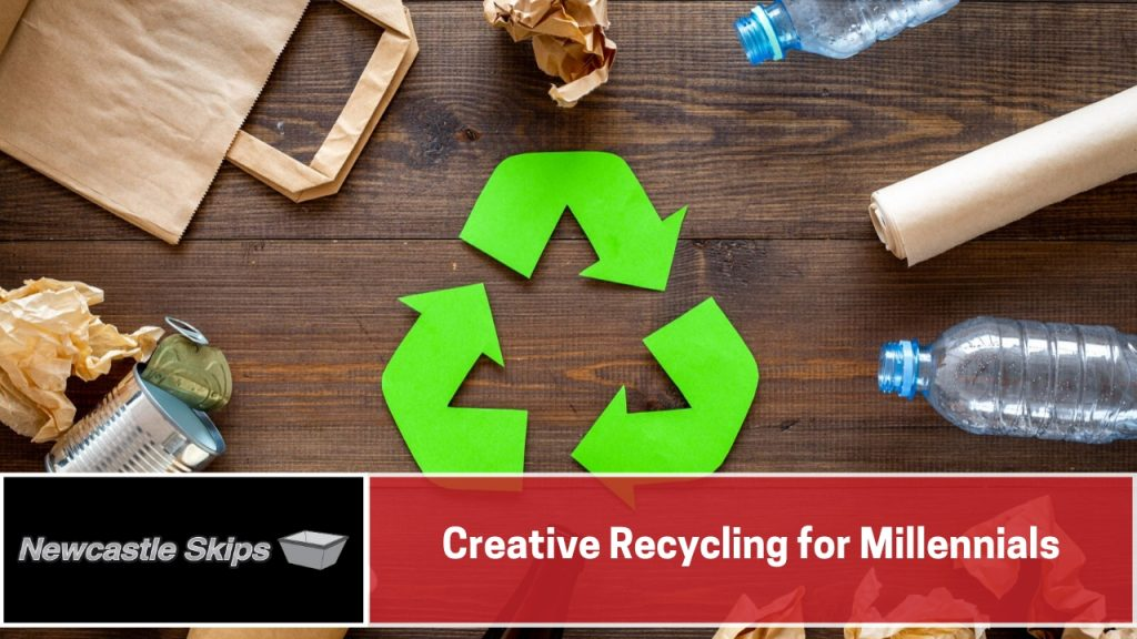 Creative Recycling for Millennials