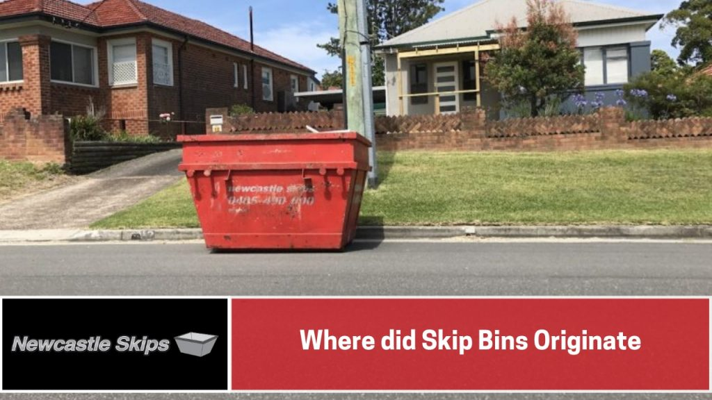 Where did Skip Bins Originate
